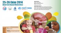 25 Ekim 2014 Cumartesi Kültür Merkezi Mavi Salon – Sempozyum Programı 26 Ekim 2014 Pazar Eğitim Fakültesi – Atölye Çalışmaları
