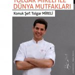 29mart19 150x150 - Tolgar Mireli ile Dünya Mutfakları