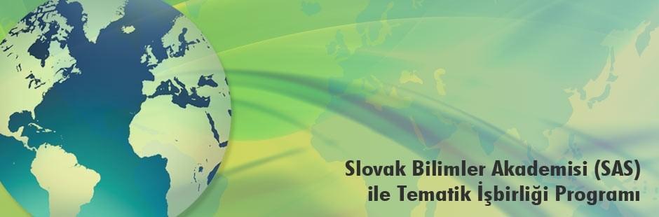 sas - 2540 - TÜBİTAK ve Slovak Bilimler Akademisi (SAS) İkili İşbirliği Programı Ön Duyurusu